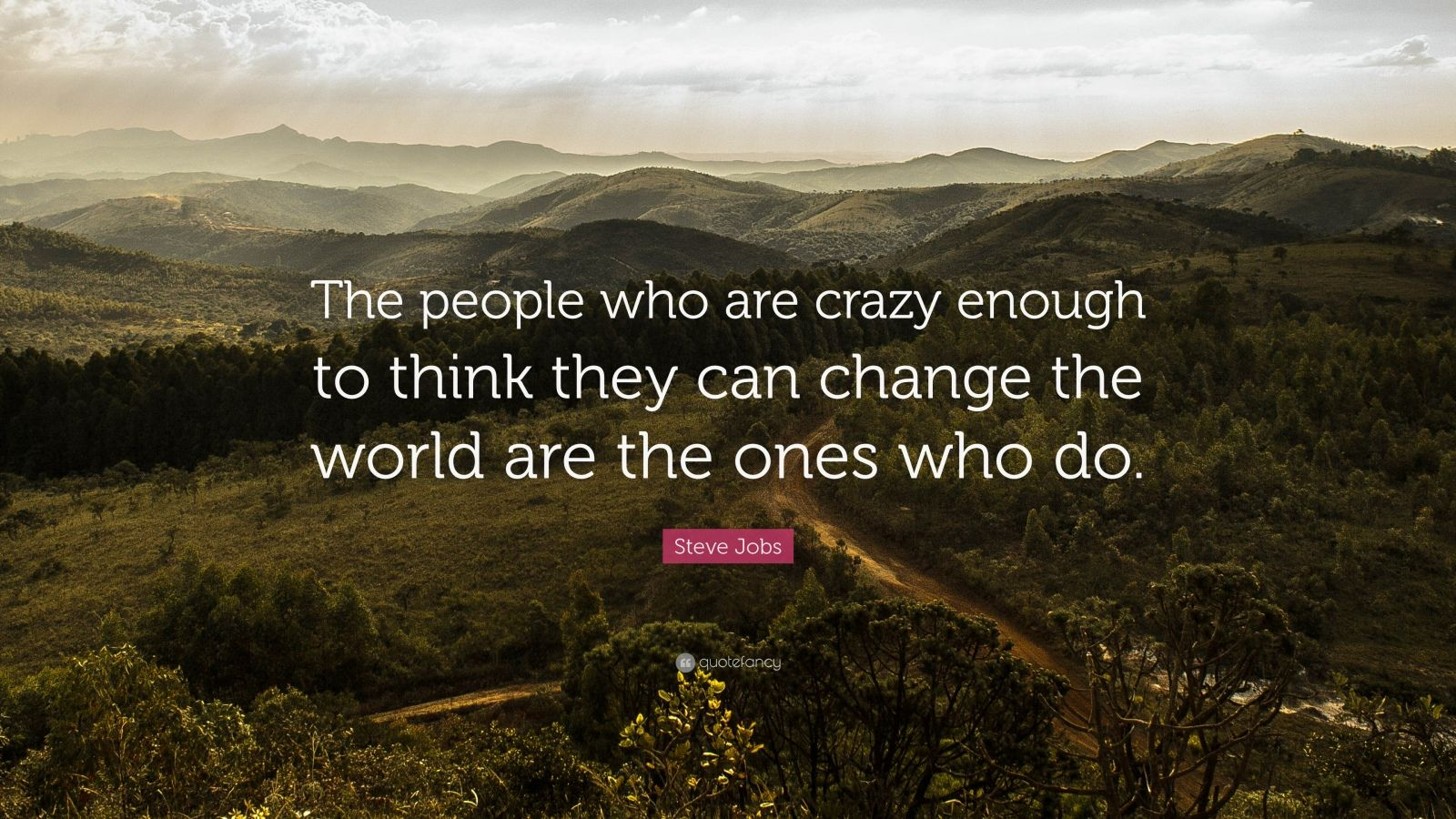 """The People Who are Crazy enough…….."" – Steve Jobs [1600×1900]"