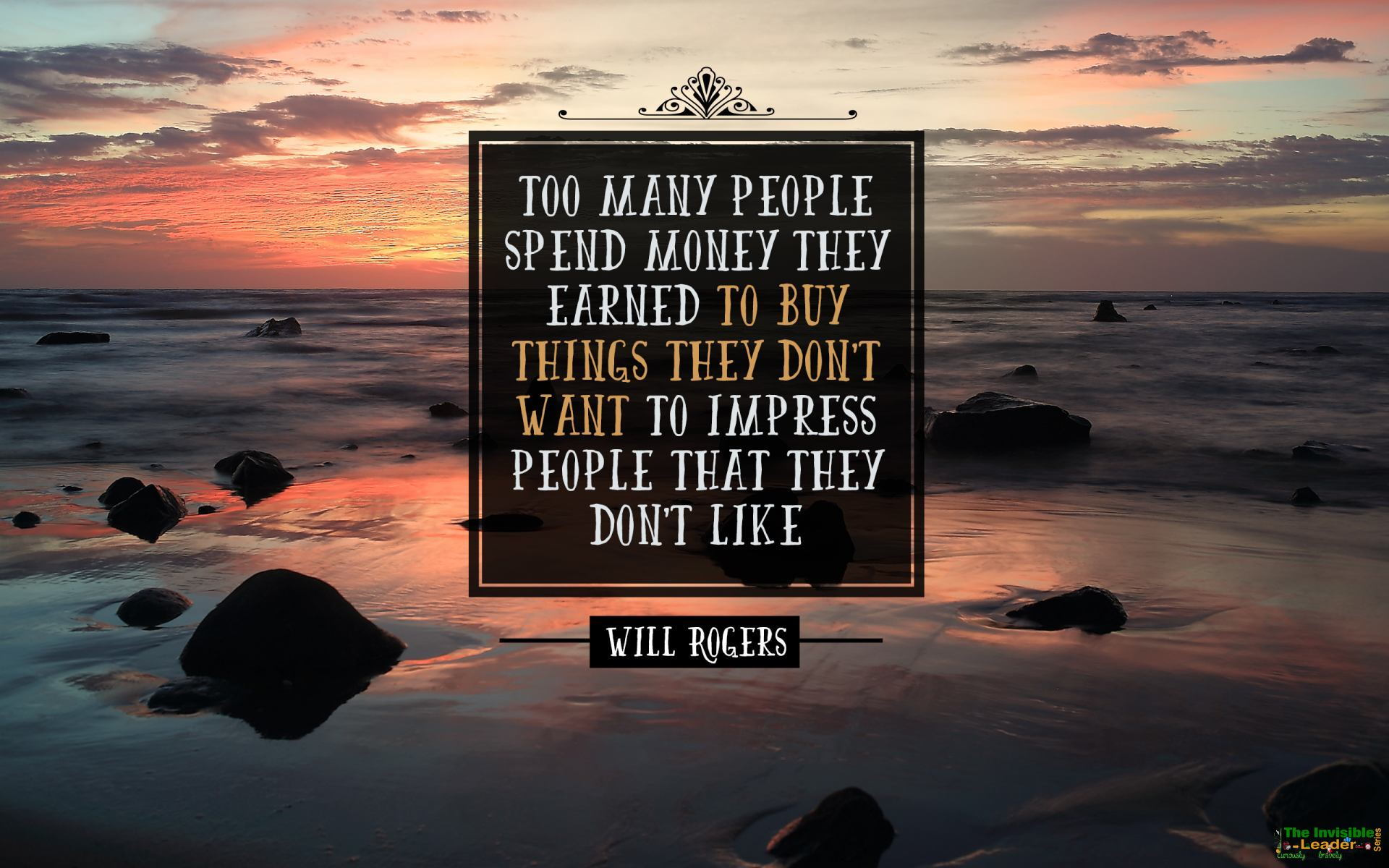 "[Image] ""Too many people spend money they earned to buy things they don't want to impress people that they don't like"" Will Rogers [1920×1200]"