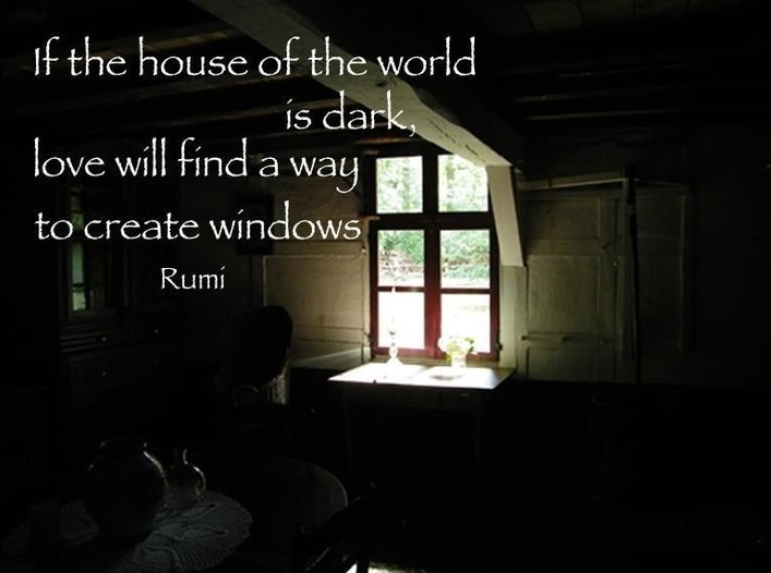 """ If the house of the world is dark……"" – Rumi [707×526]"