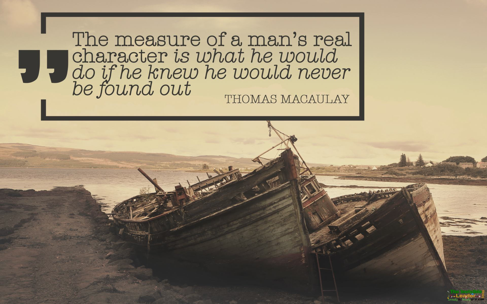 """The measure of a man's real character is what he would do if he knew he would never be found!"" Thomas Macaulay [1920×1200]"