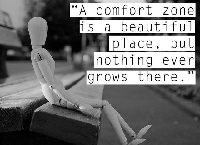 [IMAGE] A Comfort Zone Is A Beautiful Place…