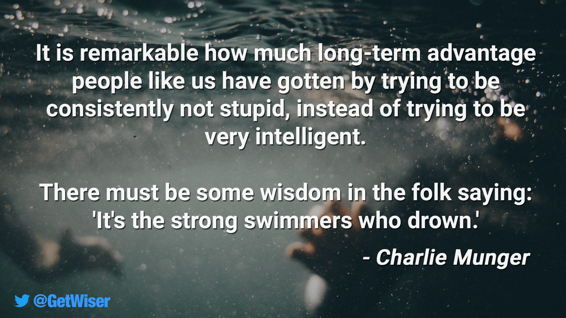 """It is remarkable how much long-term advantage people like us have gotten by trying to be consistently not stupid… "" – Charlie Munger [1920×1080]"