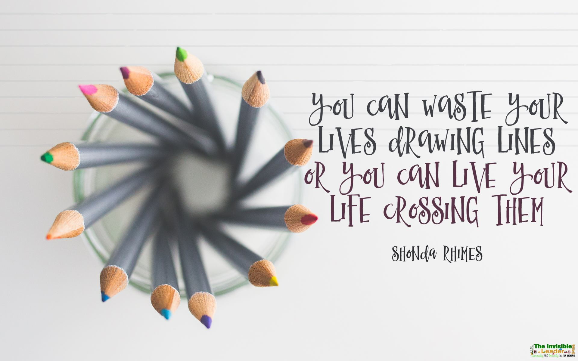 """You can waste your lives drawing lines or you can live your life crossing them"" Shonda Rhimes! [1920×1200]"