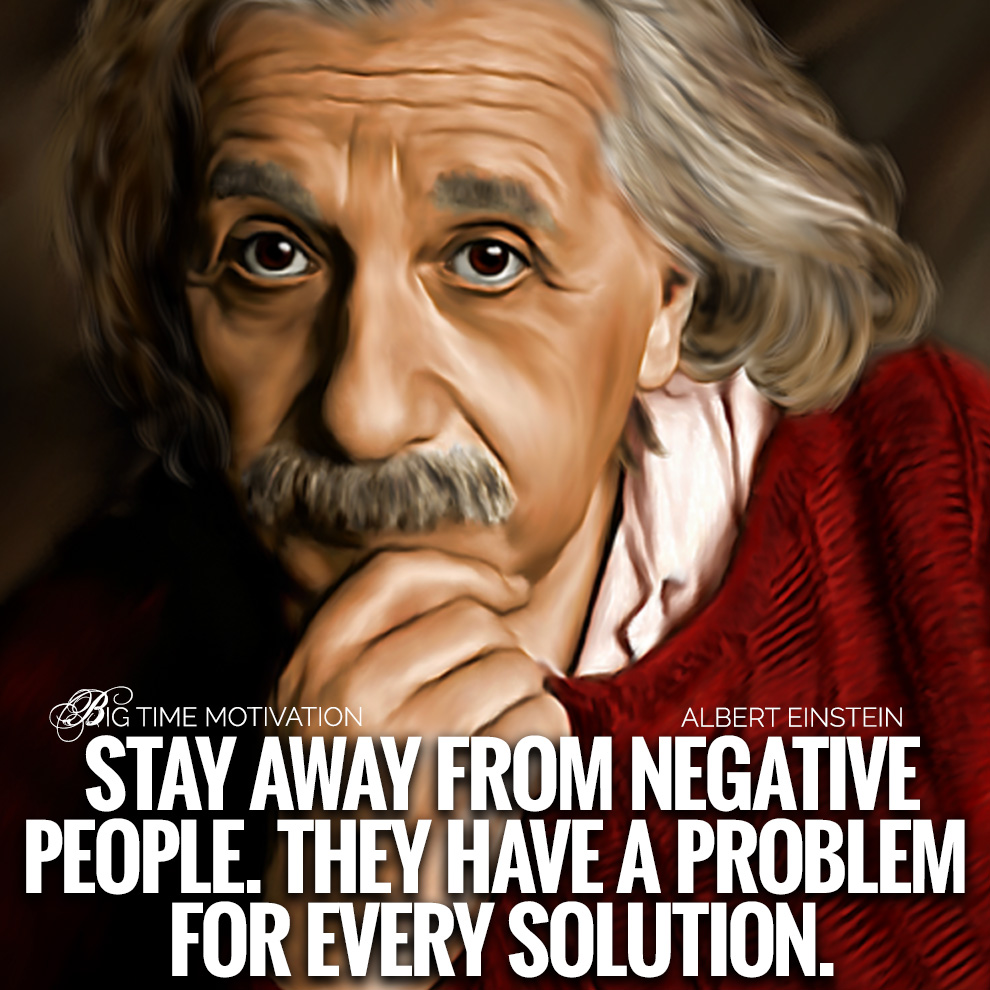 "[OC] ""Stay Away From Negative People"" – Albert Einstein [990 x 990]"
