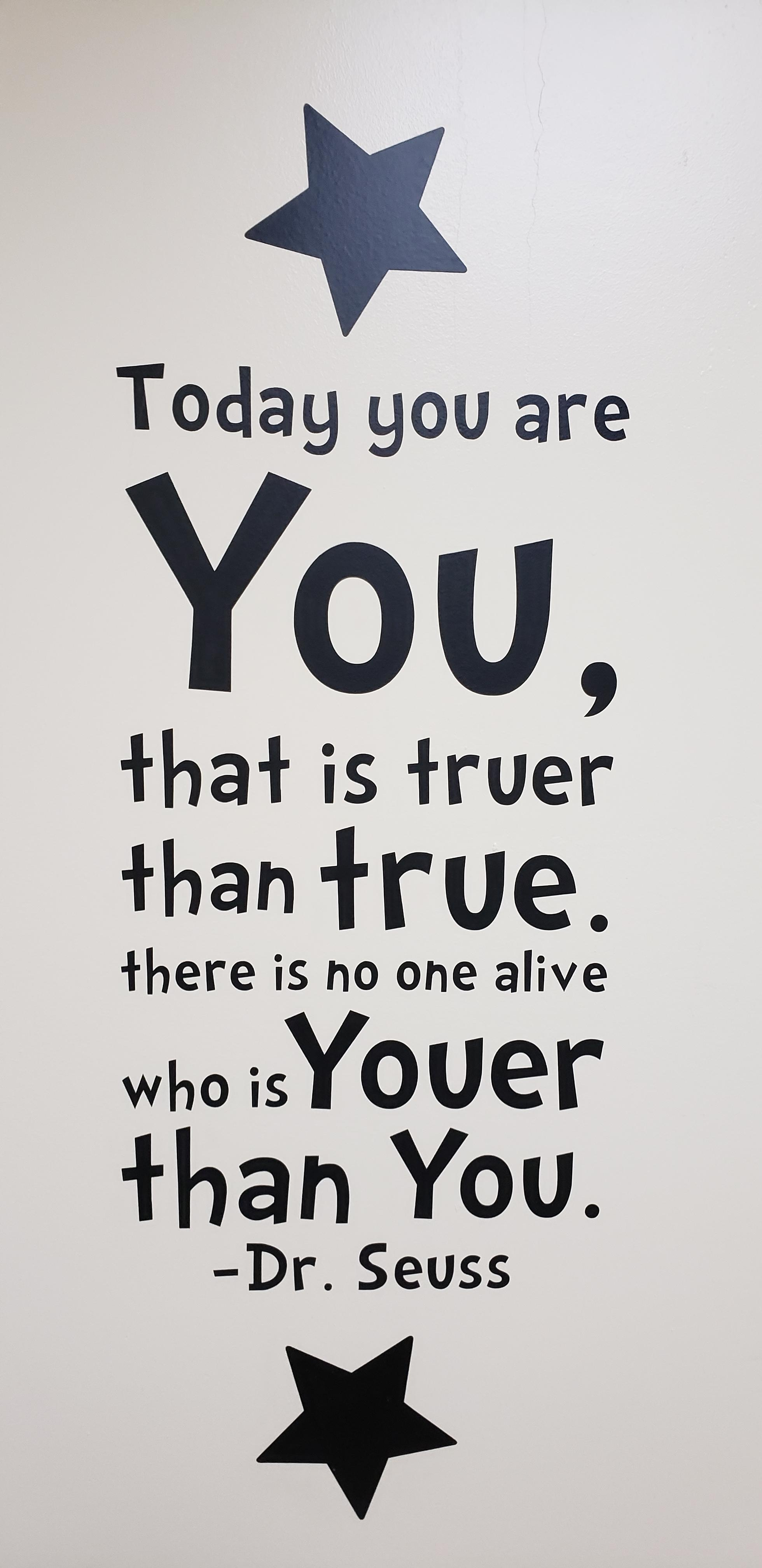 Dr. Seuss reminding us that we are all unique and special in our uniqueness – there is no one who is you-er than you [4032×1960]