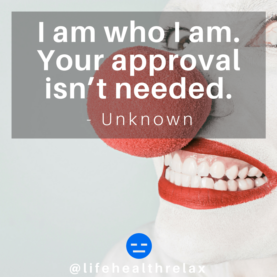 [Image] I am who I am. Your approval isn't needed. – Unknown