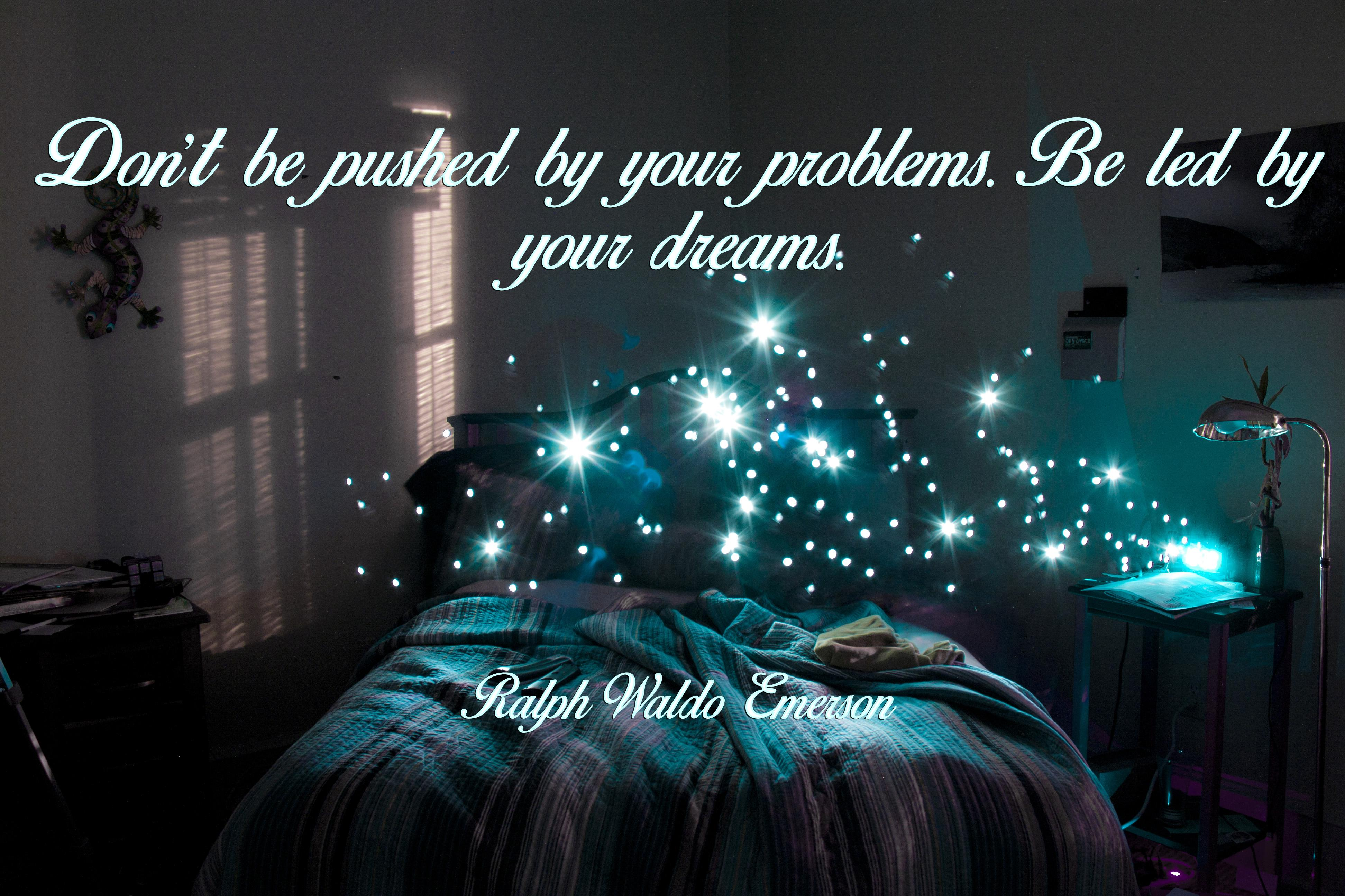 """Don't be pushed by your problems."" Ralph Waldo Emerson [3888×2592]"