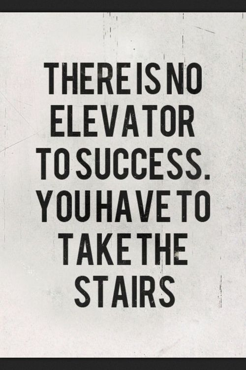 [Image] There is no elevator to success