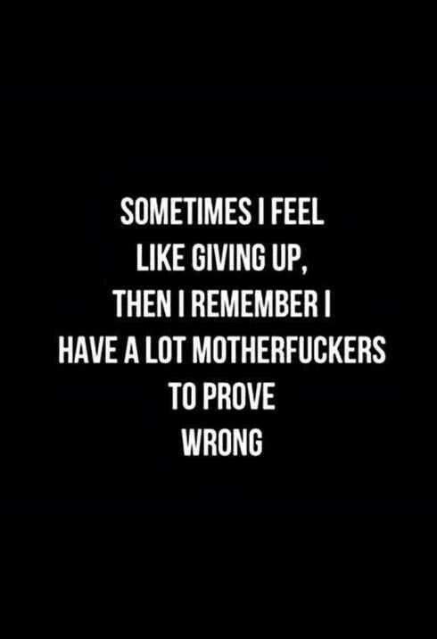 [Image] You have a lot of motherfuckers to prove wrong