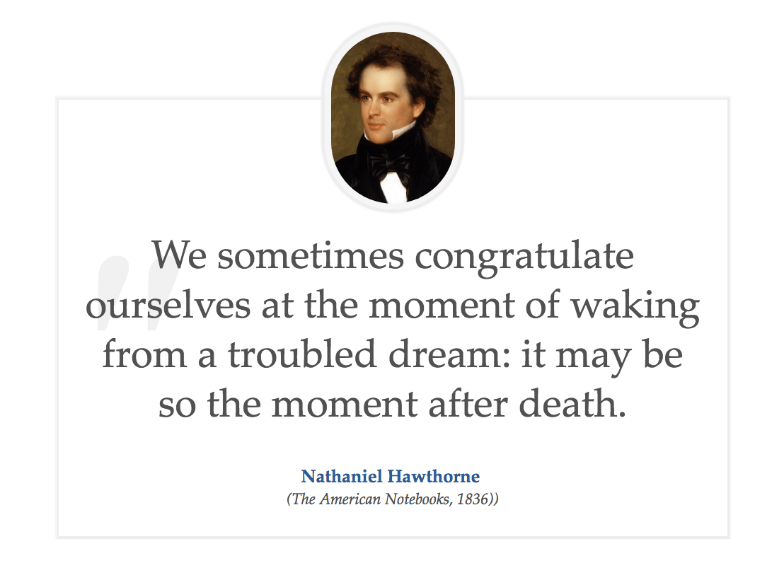 """We sometimes congratulate ourselves…"" – Nathaniel Hawthorne (1108 × 796)"