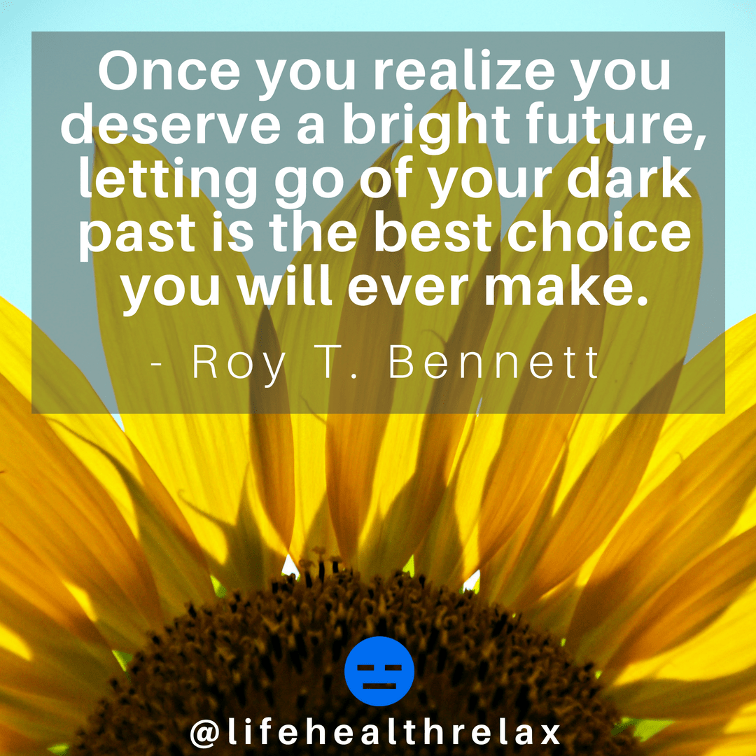[Image] Once you realize you deserve a bright future, letting go of your dark past is the best choice you will ever make. – Roy T. Bennett