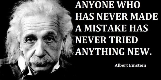 """Anyone who has never made a mistake has never tried anything new.""-Albert Einstein[660×330]"