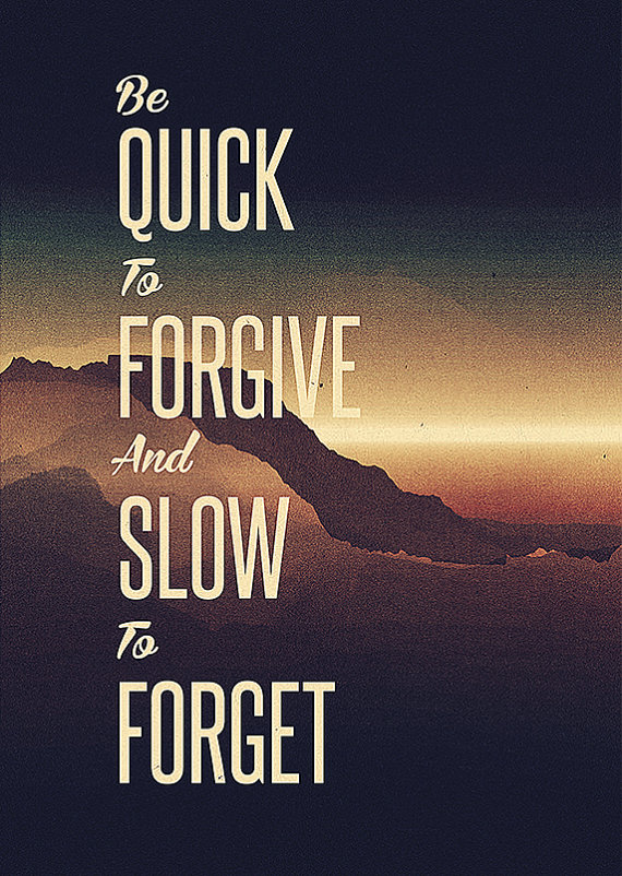 [Image] Be quick to forgive