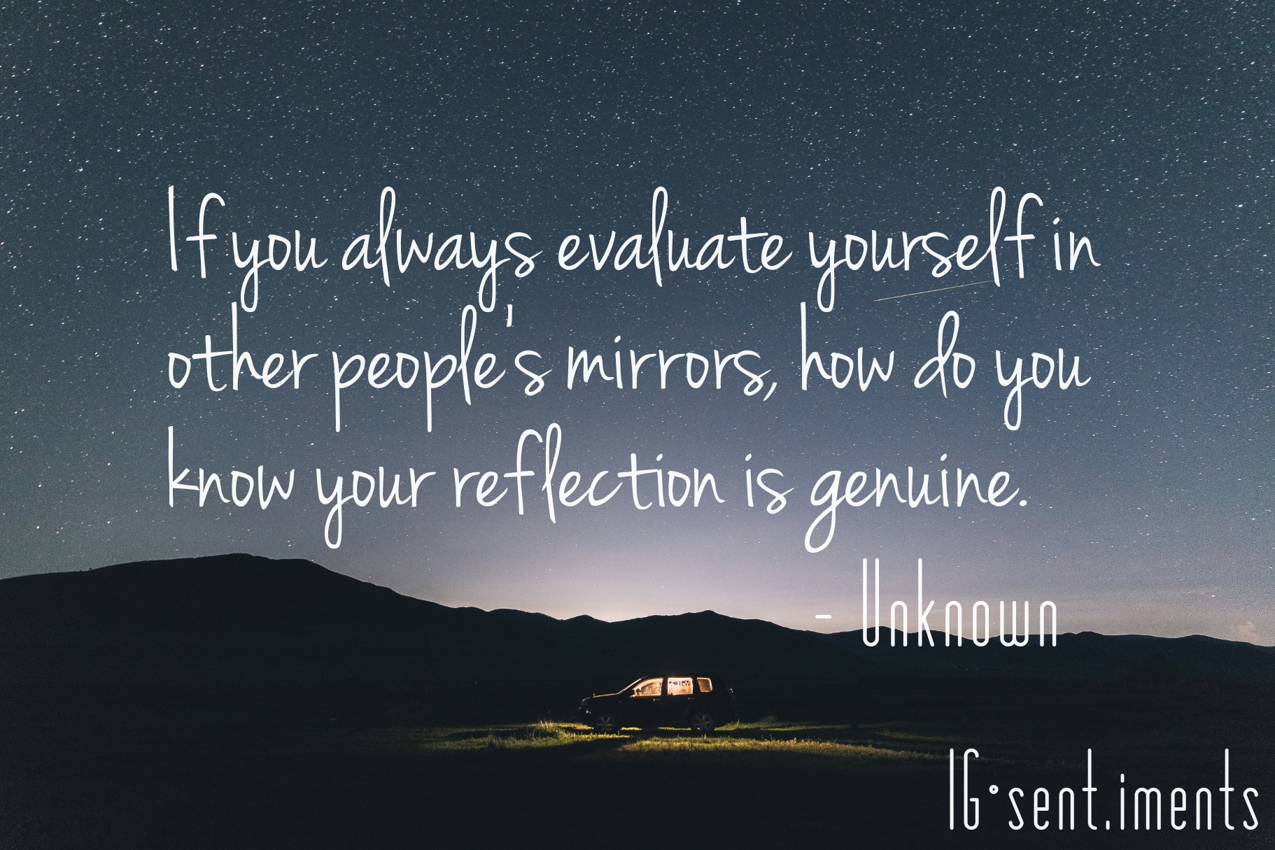 If you always evaluate yourself in other people's mirrors, how do you know your reflection is genuine by Unknown (1822X1215)