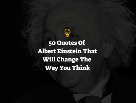 Albert Einstein – Top 50 Motivational Quotes Ever (Must Read)