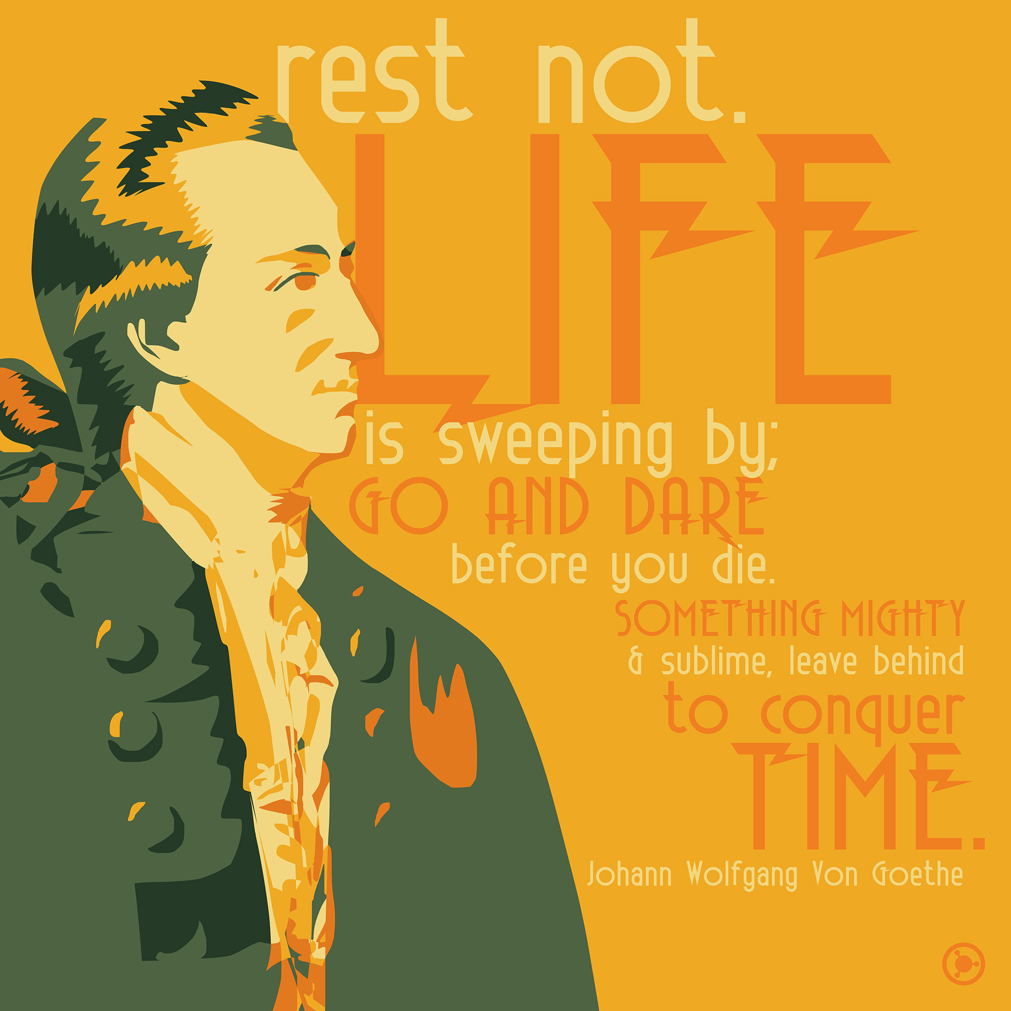 """Rest not. Life is sweeping by…"" – Johann Wolfgang Von Goethe [2000×2000] [OC] [OS]"
