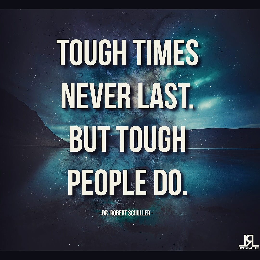 [Image] Tough times never last.