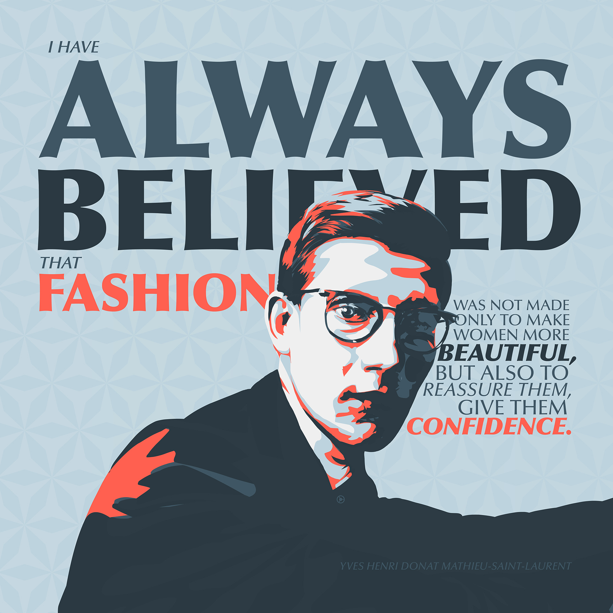 """I have always believed that fashion…"" – Yves Saint Laurent [2000×2000] [OC] [OS]"