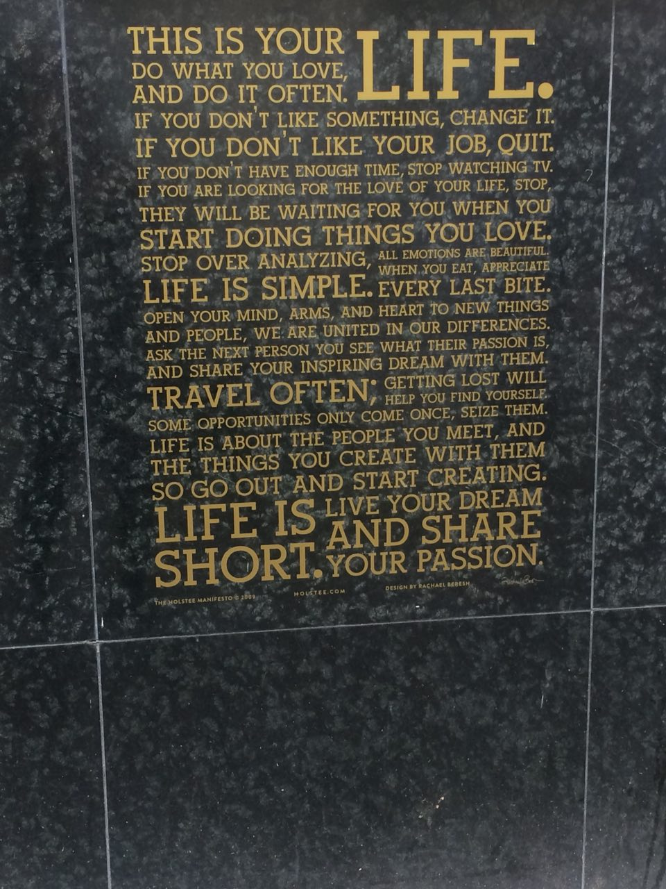 [Image] This is your life. Do what you love and do it often. If you dont like something, change it. Open your mind. Travel often. Go out and start creating. Live your dream and share your passion.