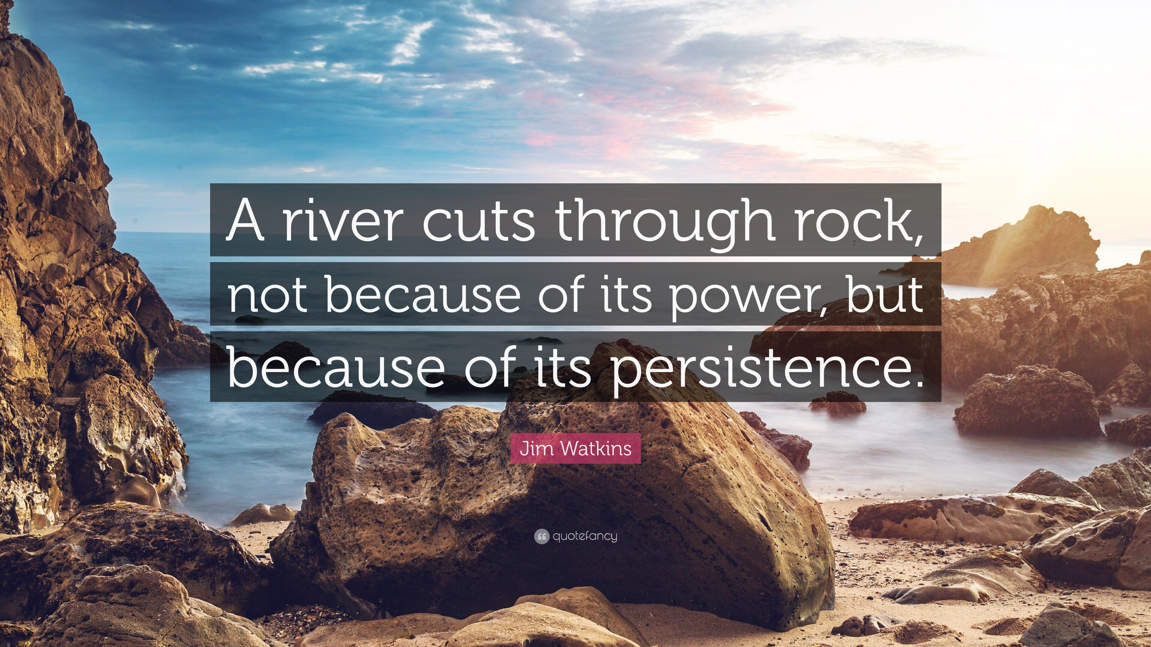 A river cuts through rock, not because of its power but because of its persistence. -Jim Watkins [3840×2160]