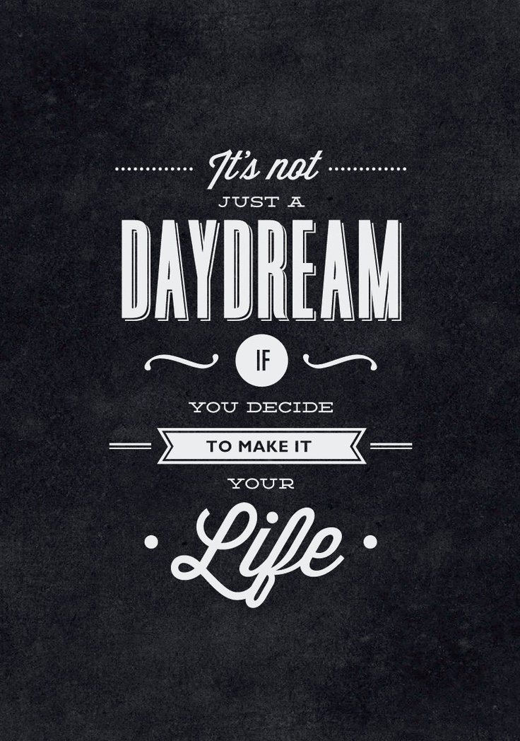 "[Image] ""It's not just a daydream if…"""