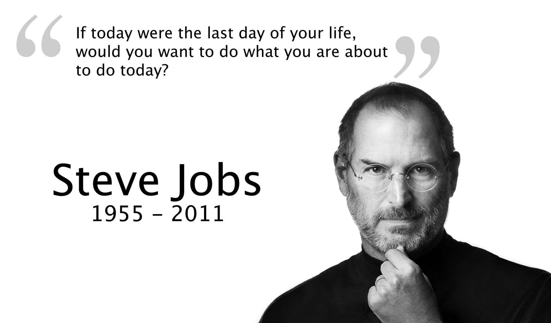 """If today were the last day of your life, would you want to do what you are about to do today?"" – Steve Jobs. [1920 x 1125]"