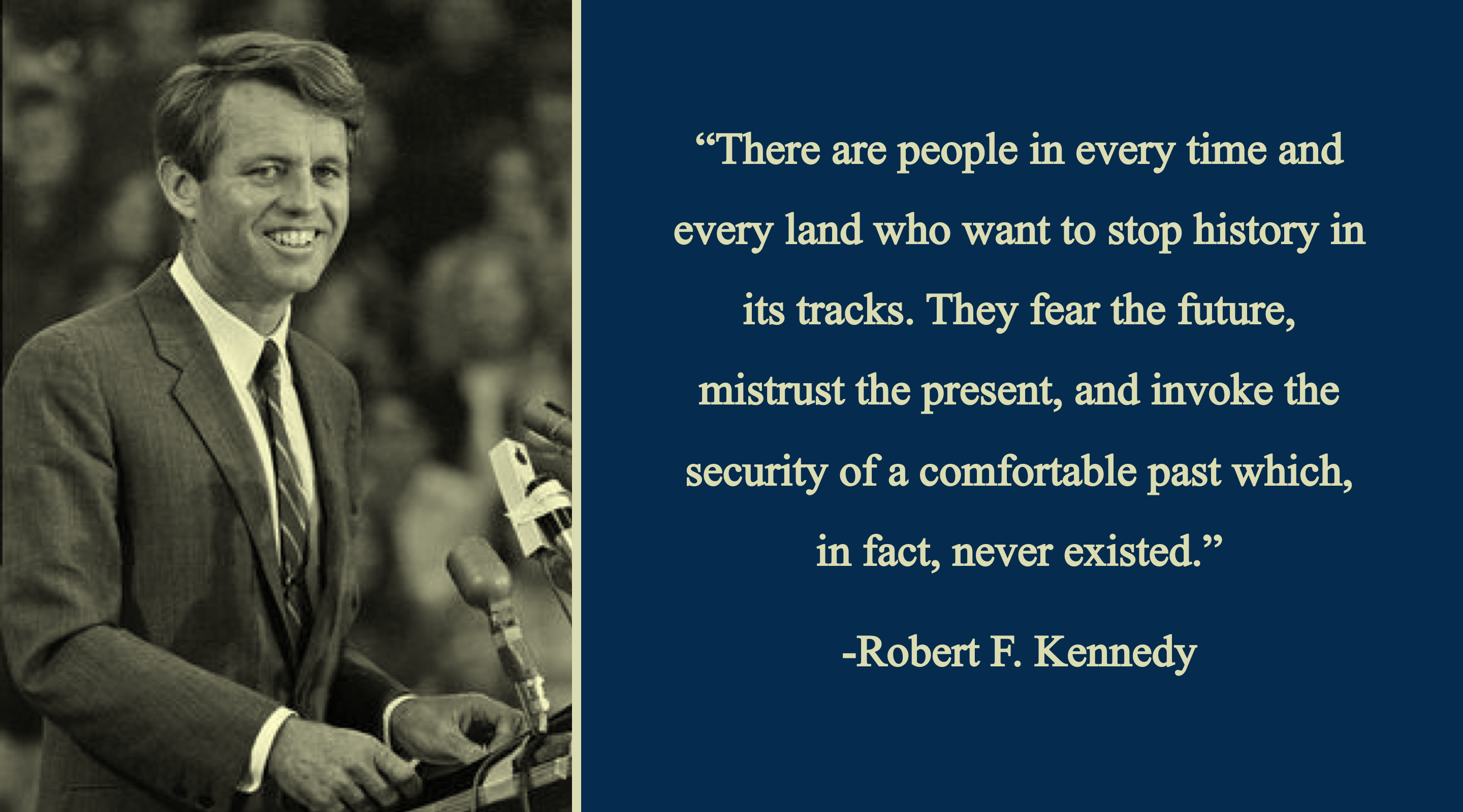 """There are people in every time and every land…"" -Robert F. Kennedy [2880×1600]"