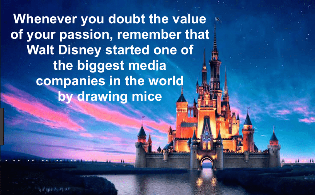 [Image] Don't ever doubt the value of your passion