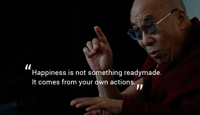 """Happiness is not something readymade. It comes from your own actions."" – Dalai Lama [652 × 376]"