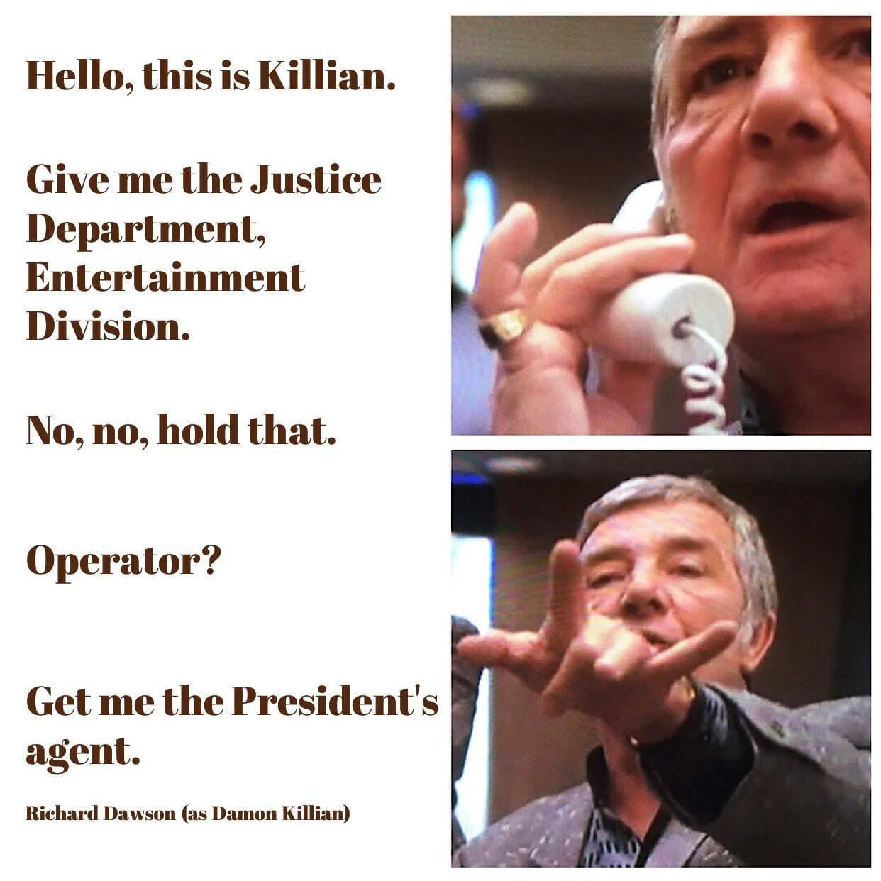 """Hello, this is Killian. Give me the Justice Department, Entertainment Division…"" – Richard Dawson (as Damon Killian in The Running Man) [1242×1242]"