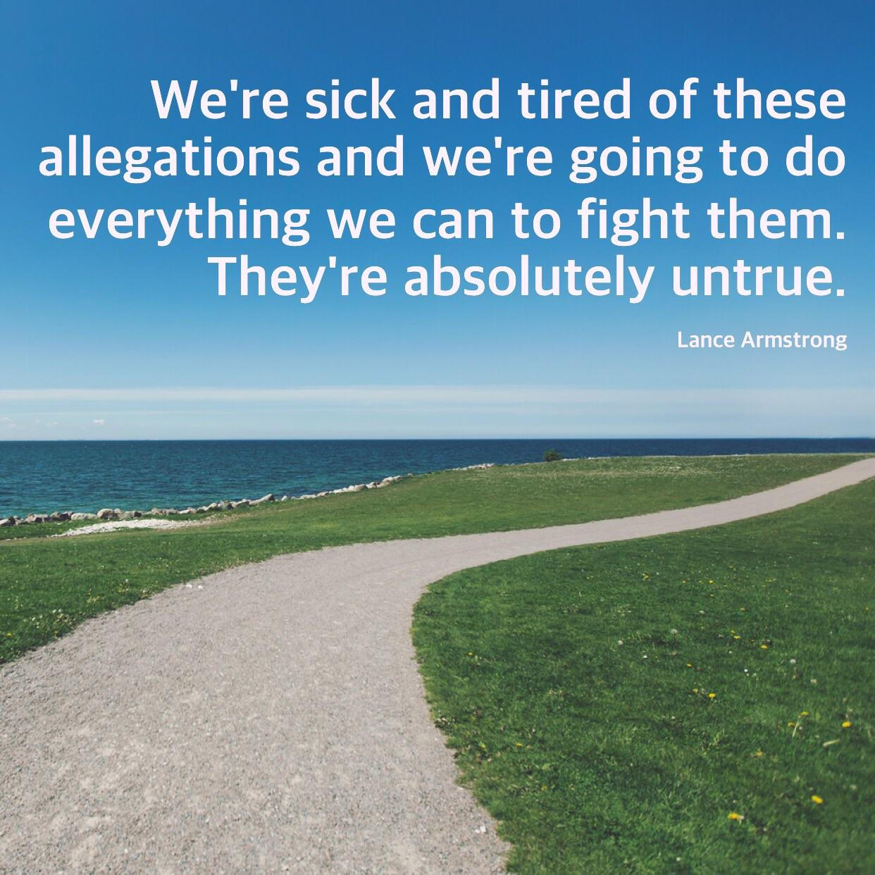 """We're sick and tired of these allegations…"" – Lance Armstrong [1242×1242]"