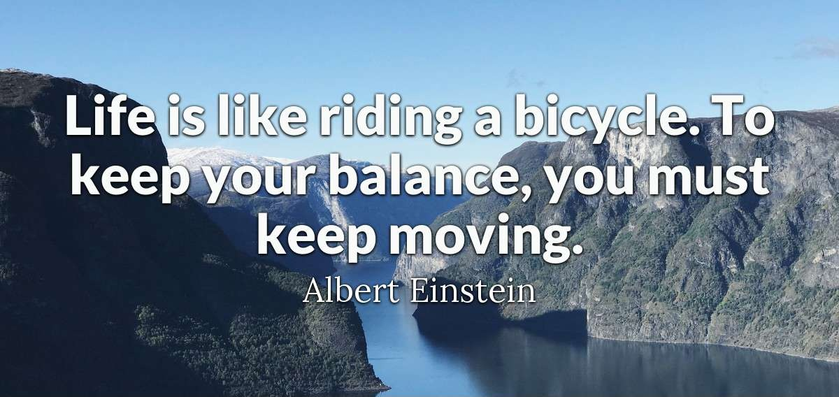 """Life is like riding a bucycle…….""- Albert Einstein [1200×630]"