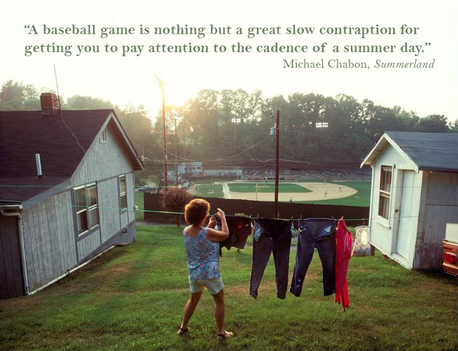 """A baseball game is nothing…"" 