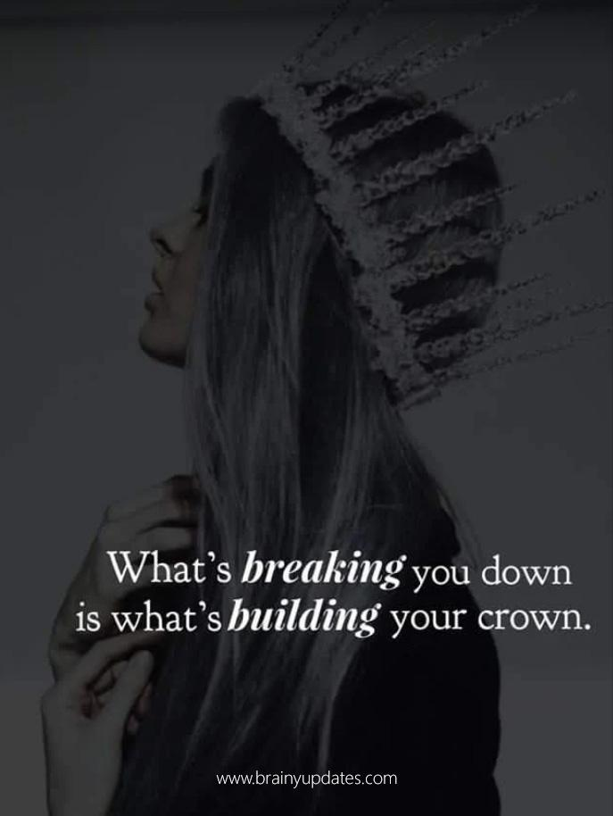 [Image] Whats Breaking you down is Whats Building your Crown!