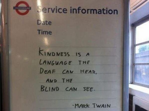 Kindness is a language the deaf can hear, and the blind can see. – Mark Twain (598×447)