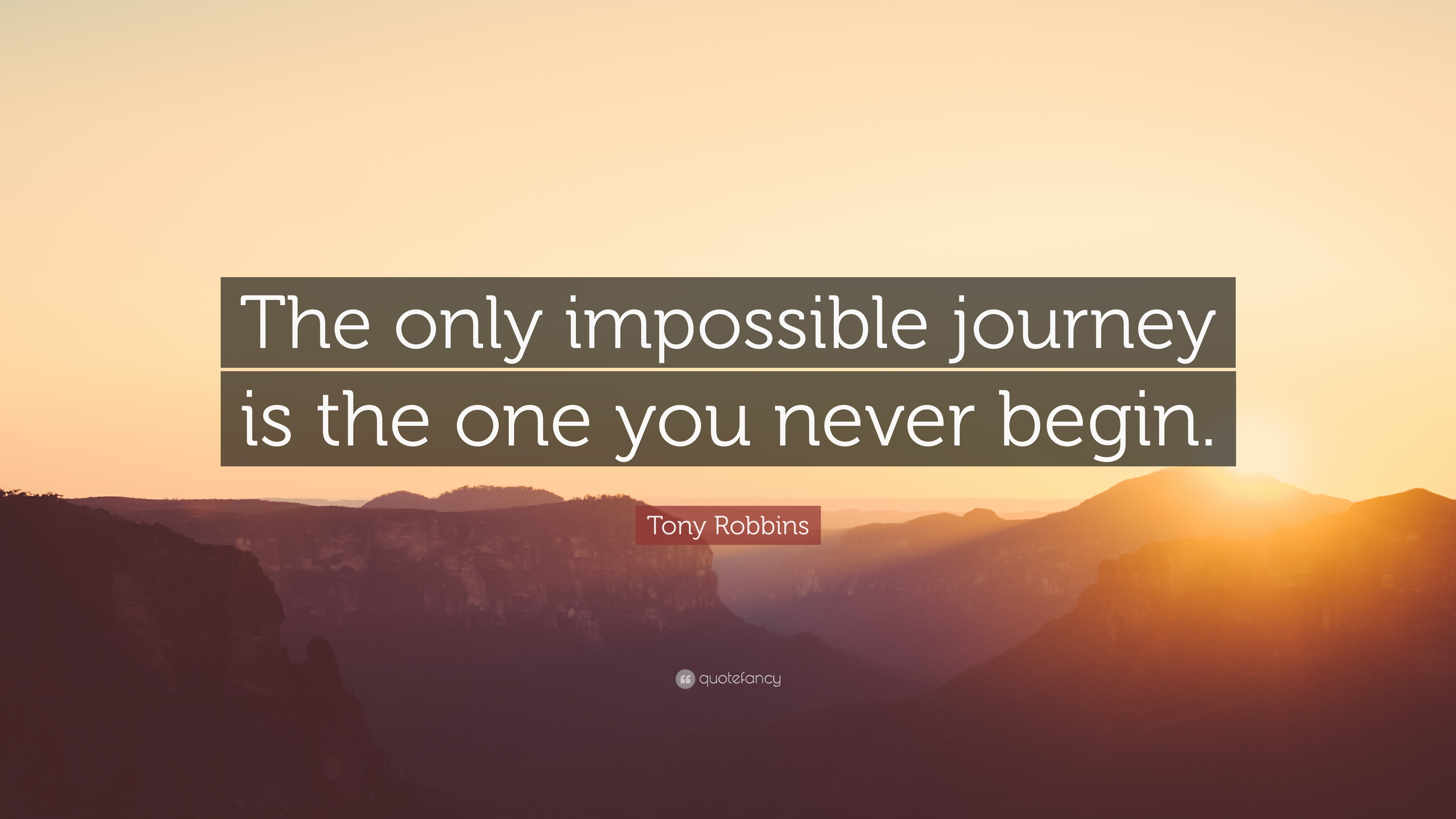 """The only impossible journey is the one you never begin.""- Tony Robbins[3840×2160]"