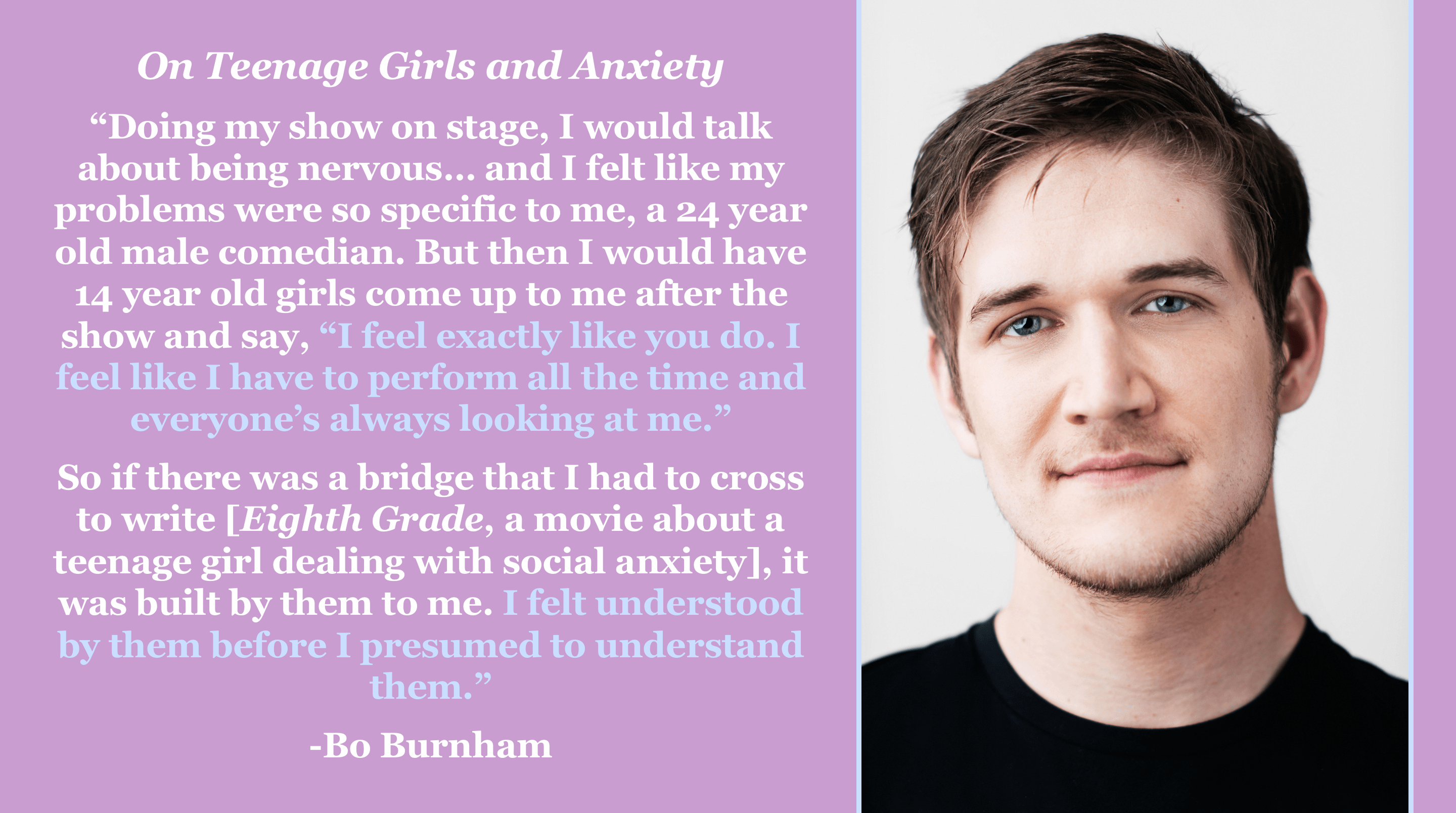 """During my shows on stage, I would talk about being nervous…"" -Bo Burnham [2880×1608]"