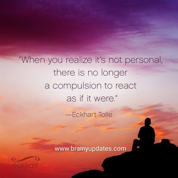 [Image] when you realize its not personal, there is no longer a compulsion to react as if it were.