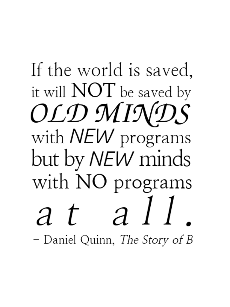 If the world is saved… – Daniel Quinn [768 x 1024]