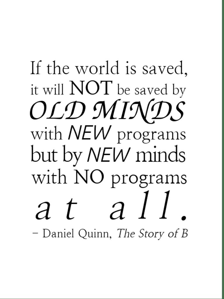 If the world is saved… – Daniel Quinn [768 x 1024]