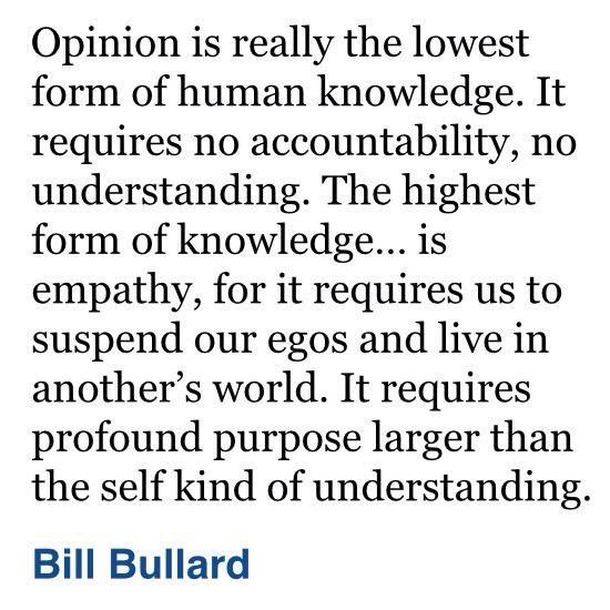 [Image] Opinion is the lowest form of human knowledge.