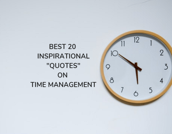 Top 20 Quotes On Time Management -(Inspiration and Motivation)