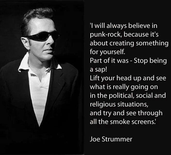 """I will always believe in punk-rock, because it's about creating something for yourself."" – Joe Strummer [706×639]"