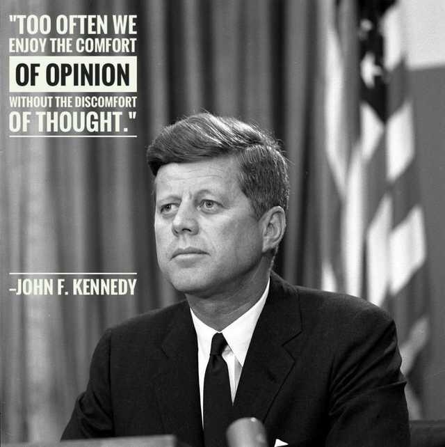 """Too often we enjoy….."" ― JFK [1000×550]"