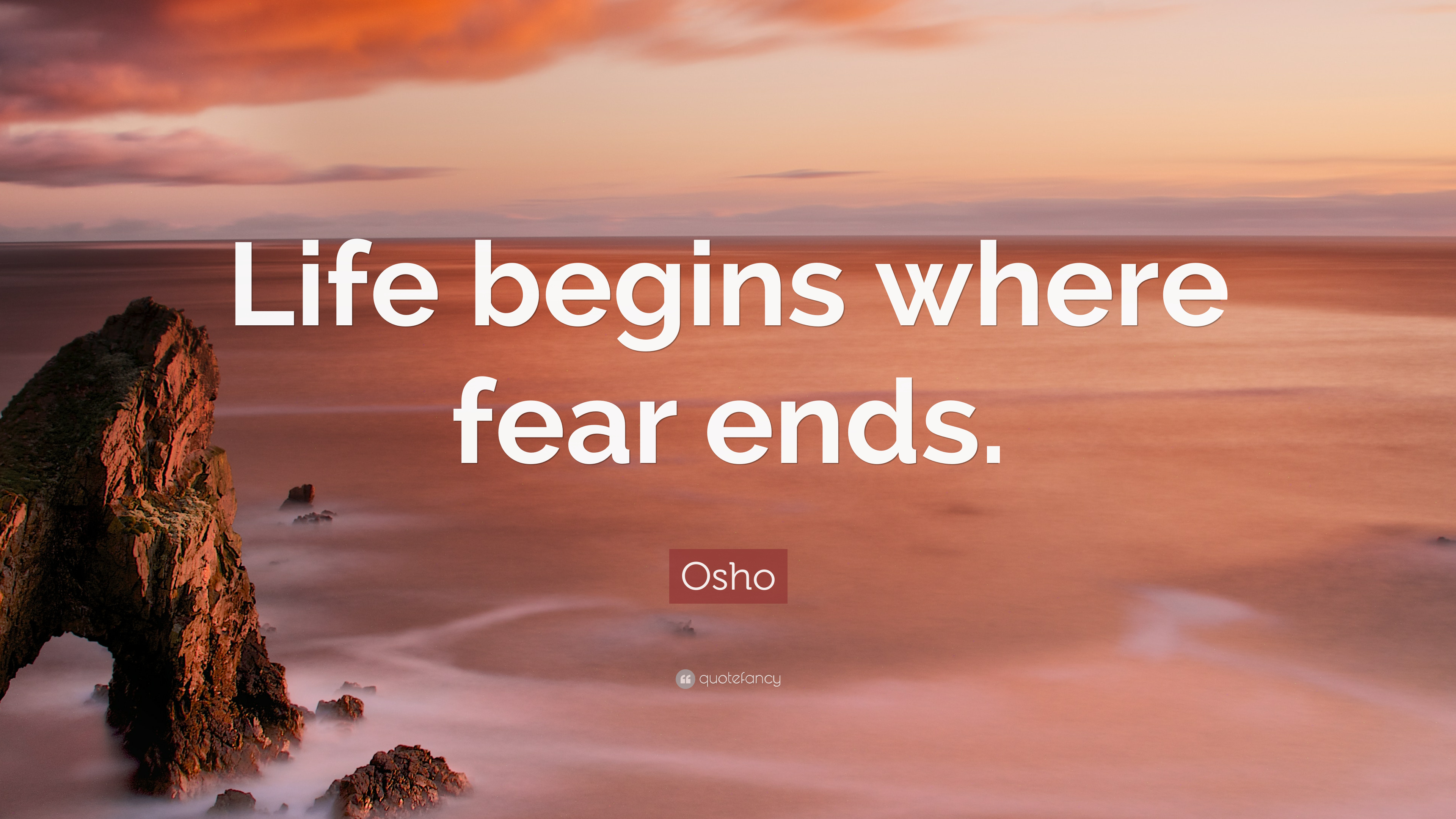 """Life begins where fear ends."" – — Osho [3840×2160]"