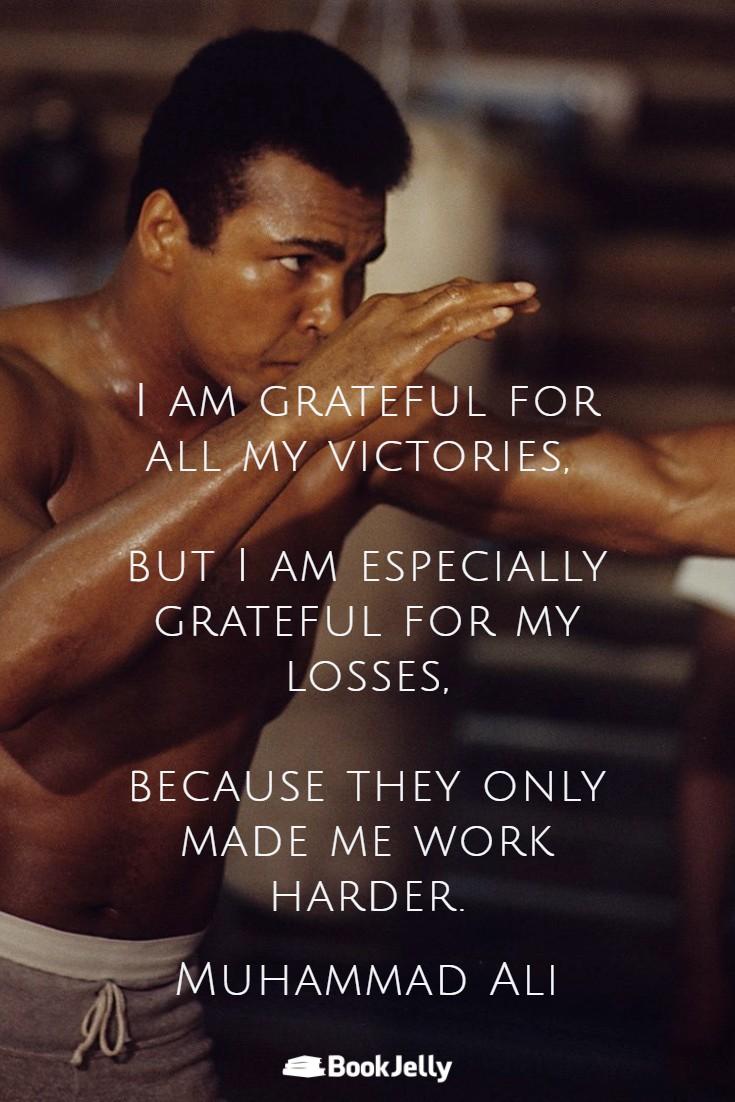 I am grateful for my losses | Muhammad Ali [735*1102]