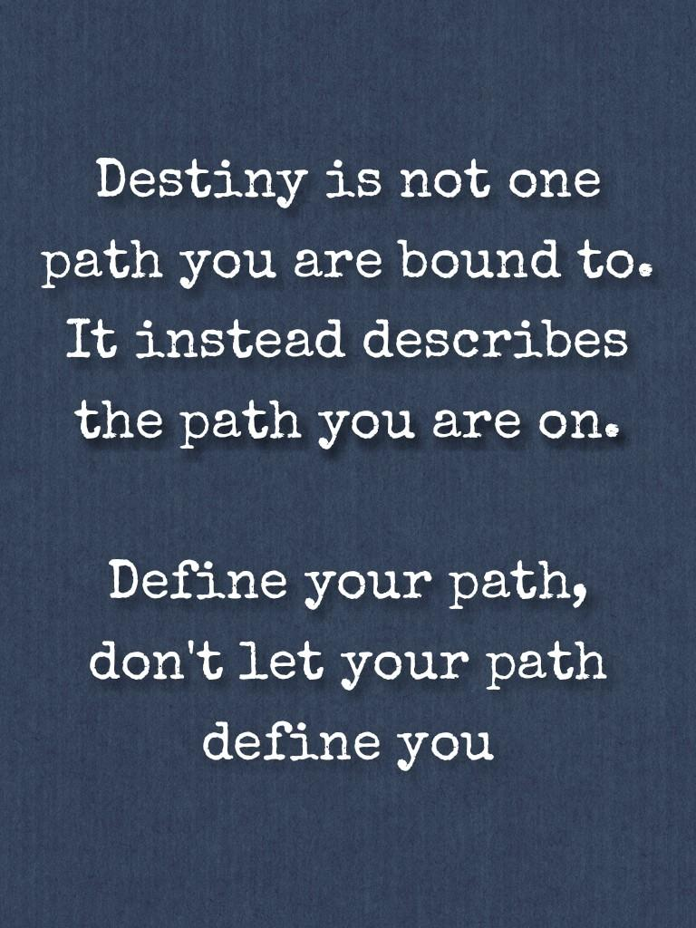 [Image] Don't let your path define you