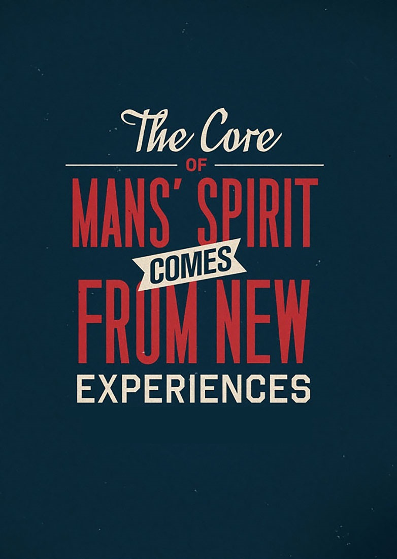 [Image] The Core of Man's Spirit comes from New Experiences