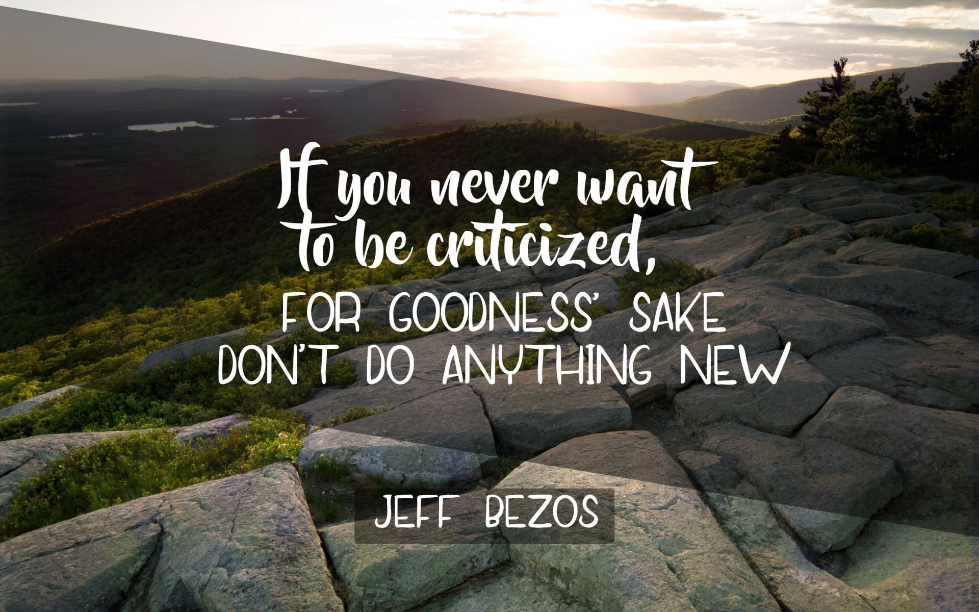 """If you never want to be criticized, for goodness sake don't do anything new"" Jeff Bezos [1920×1200]"