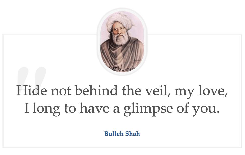 """""""Hide not behind the veil…"""" – Bulleh Shah (975 × 619)"""